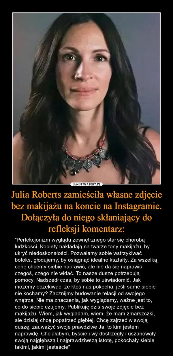 Julia Roberts Zamieściła Własne Zdjęcie Bez Makijażu Na Koncie Na