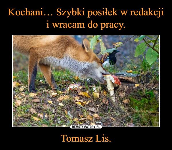 Tomasz Lis. –