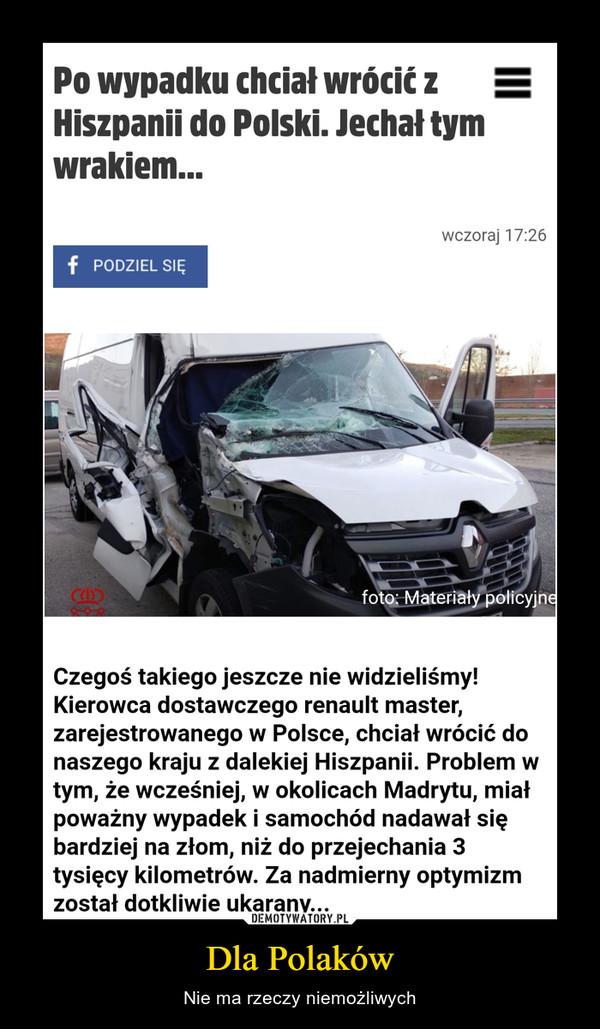Dla Polaków – Nie ma rzeczy niemożliwych