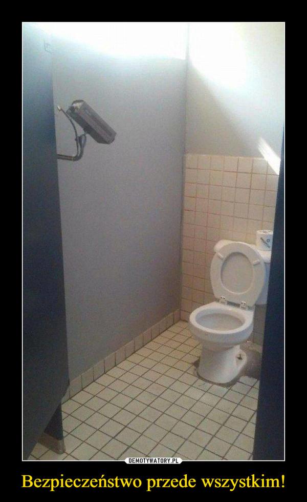 Bezpieczeństwo przede wszystkim! –