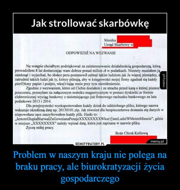 Problem w naszym kraju nie polega na braku pracy, ale biurokratyzacji życia gospodarczego –