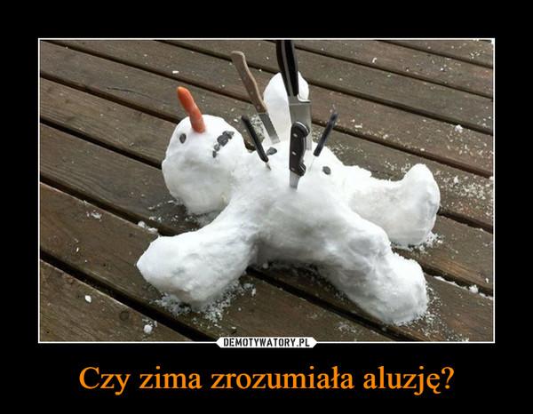 Czy zima zrozumiała aluzję? –