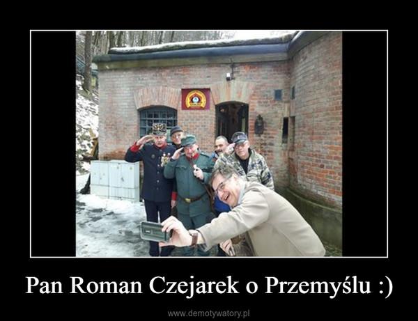 Pan Roman Czejarek o Przemyślu :) –