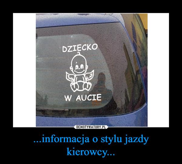 ...informacja o stylu jazdy kierowcy... –