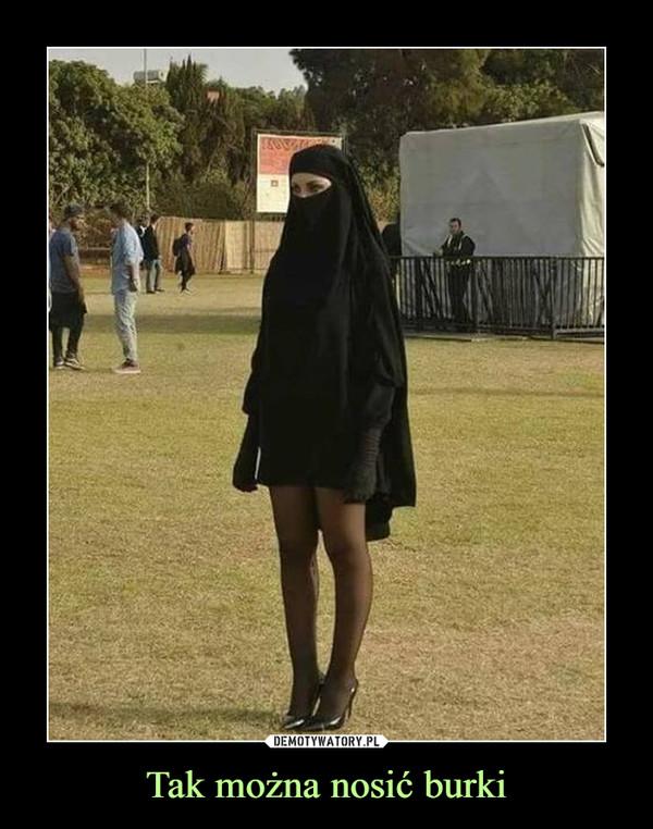 Tak można nosić burki –