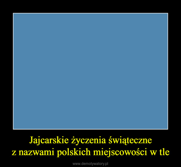 Jajcarskie życzenia świątecznez nazwami polskich miejscowości w tle –