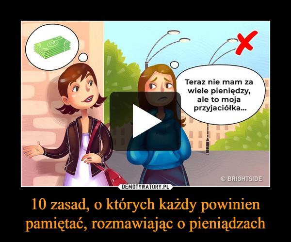 10 zasad, o których każdy powinien pamiętać, rozmawiając o pieniądzach –