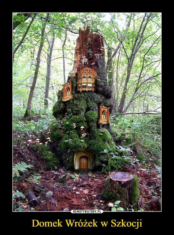 Domek Wróżek w Szkocji –