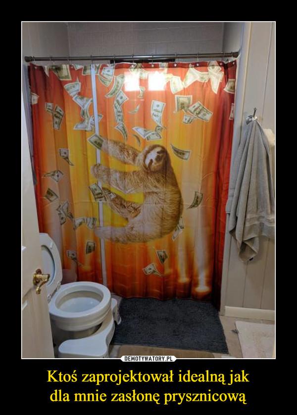 Ktoś zaprojektował idealną jakdla mnie zasłonę prysznicową –