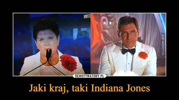 Jaki kraj, taki Indiana Jones –