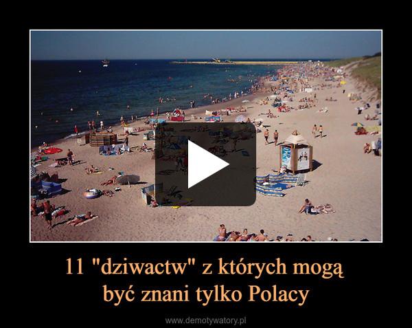 """11 """"dziwactw"""" z których mogą być znani tylko Polacy –"""