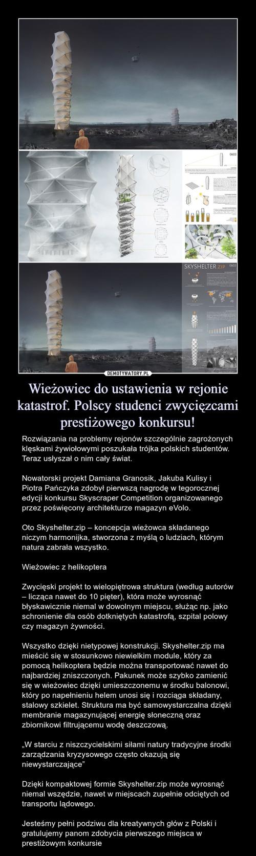Wieżowiec do ustawienia w rejonie katastrof. Polscy studenci zwycięzcami prestiżowego konkursu!