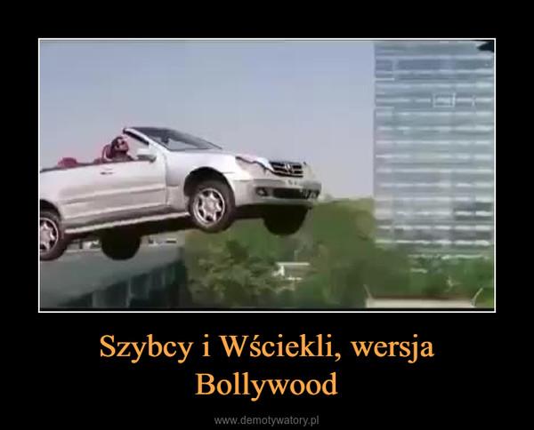 Szybcy i Wściekli, wersja Bollywood –