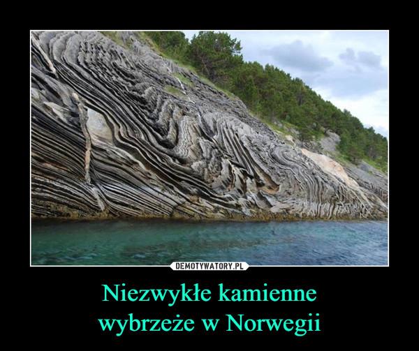 Niezwykłe kamiennewybrzeże w Norwegii –