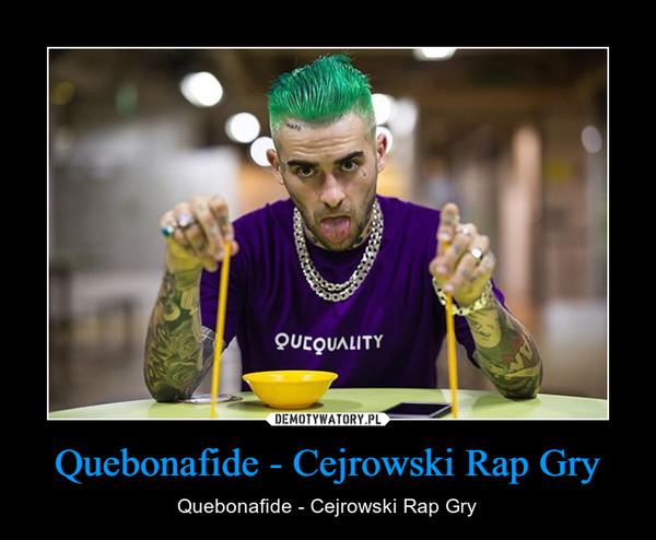 Quebonafide - Cejrowski Rap Gry – Quebonafide - Cejrowski Rap Gry