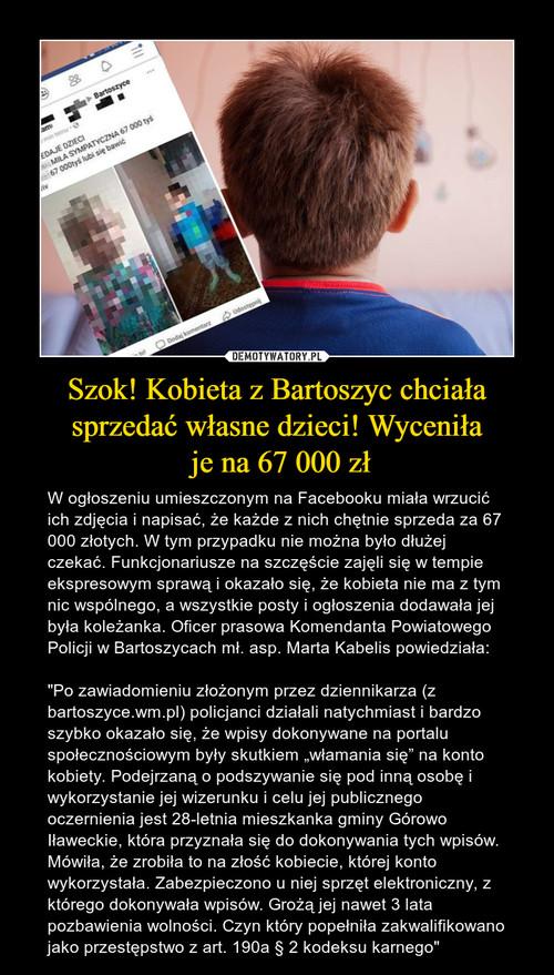 Szok! Kobieta z Bartoszyc chciała sprzedać własne dzieci! Wyceniła  je na 67 000 zł