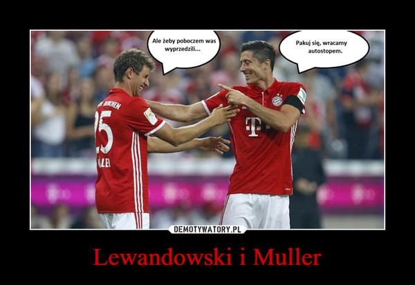 Lewandowski i Muller –