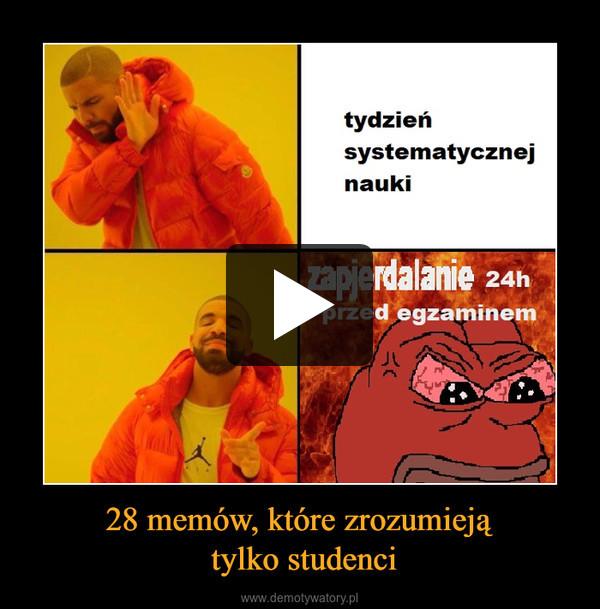 28 memów, które zrozumieją tylko studenci –