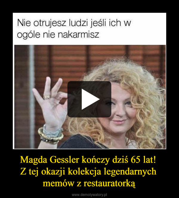 Magda Gessler kończy dziś 65 lat! Z tej okazji kolekcja legendarnych memów z restauratorką –