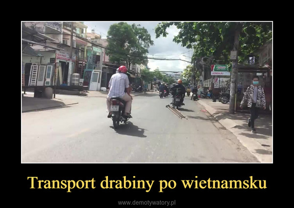Transport drabiny po wietnamsku –