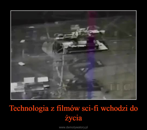 Technologia z filmów sci-fi wchodzi do życia –