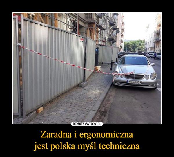Zaradna i ergonomicznajest polska myśl techniczna –