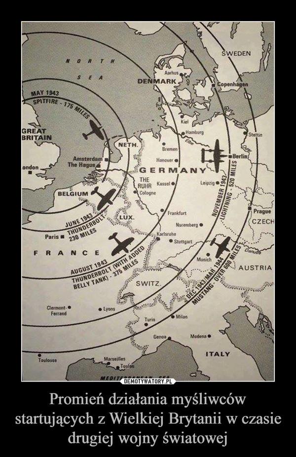 Promień działania myśliwców startujących z Wielkiej Brytanii w czasie drugiej wojny światowej –