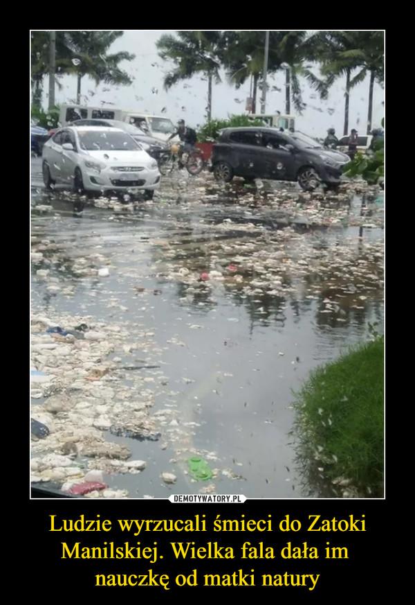 Ludzie wyrzucali śmieci do Zatoki Manilskiej. Wielka fala dała im nauczkę od matki natury –