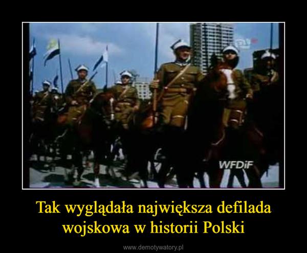 Tak wyglądała największa defilada wojskowa w historii Polski –