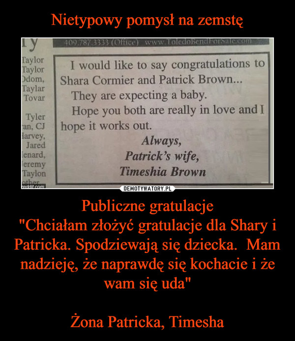 """Publiczne gratulacje""""Chciałam złożyć gratulacje dla Shary i Patricka. Spodziewają się dziecka.  Mam nadzieję, że naprawdę się kochacie i że wam się uda""""Żona Patricka, Timesha –"""