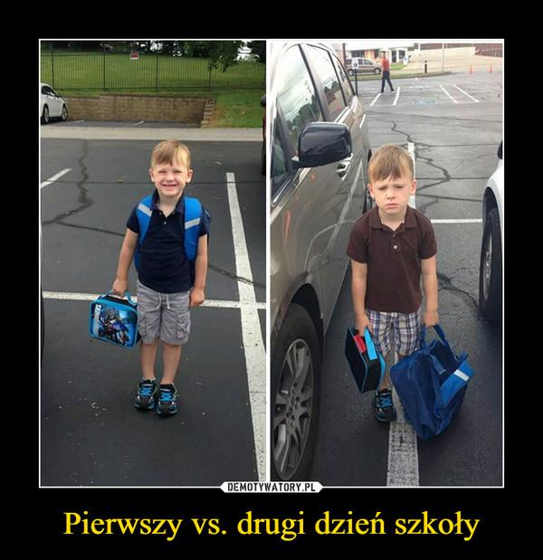 Pierwszy vs. drugi dzień szkoły –