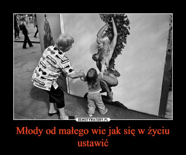 Młody od małego wie jak się w życiu ustawić –