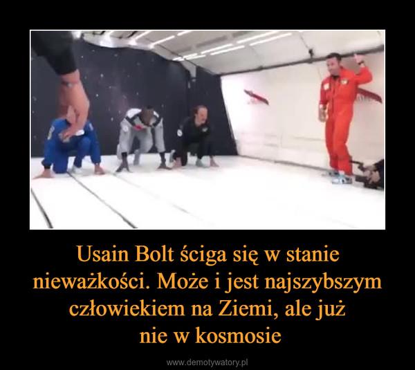 Usain Bolt ściga się w stanie nieważkości. Może i jest najszybszym człowiekiem na Ziemi, ale już nie w kosmosie –