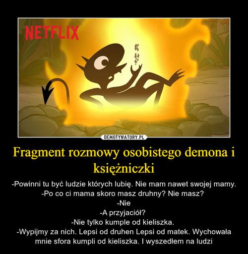 Fragment rozmowy osobistego demona i księżniczki