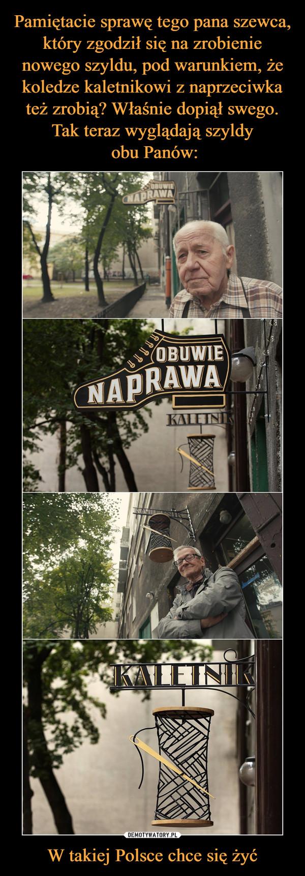 W takiej Polsce chce się żyć –