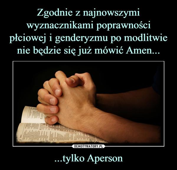 ...tylko Aperson –