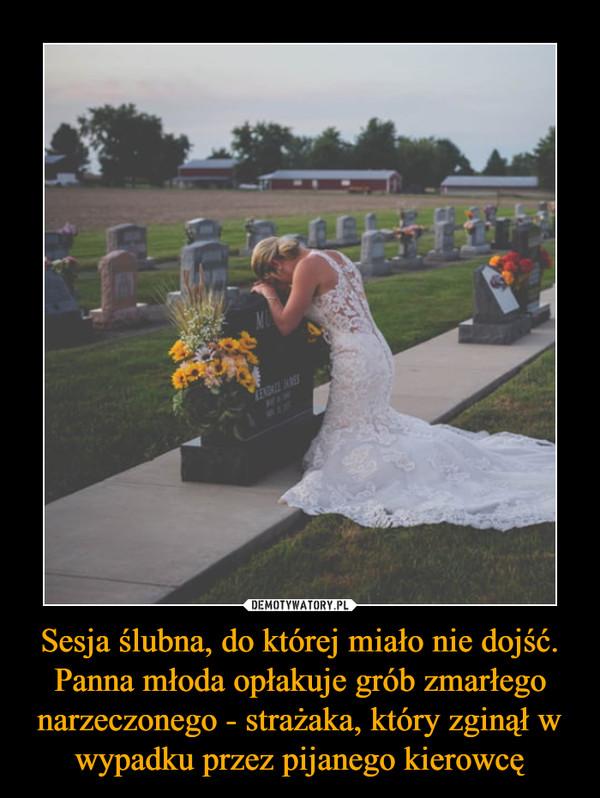 Sesja ślubna Do Której Miało Nie Dojść Panna Młoda Opłakuje Grób