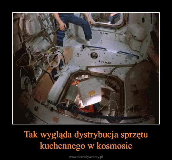 Tak wygląda dystrybucja sprzętu kuchennego w kosmosie –