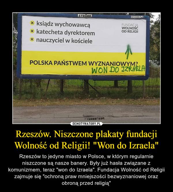 Rzeszów Niszczone Plakaty Fundacji Wolność Od Religii Won