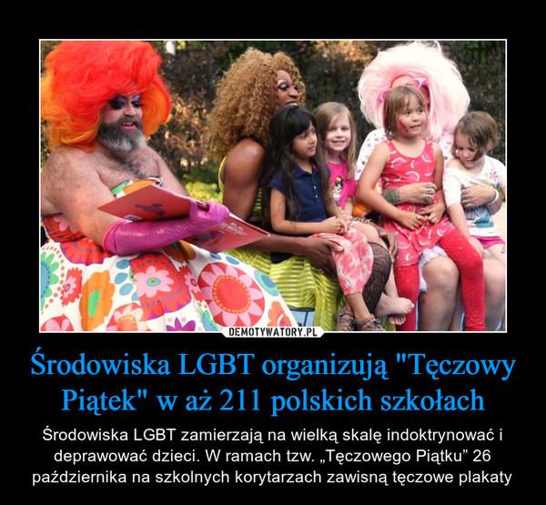 """Środowiska LGBT organizują """"Tęczowy Piątek"""" w aż 211 polskich szkołach – Środowiska LGBT zamierzają na wielką skalę indoktrynować i deprawować dzieci. W ramach tzw. """"Tęczowego Piątku"""" 26 października na szkolnych korytarzach zawisną tęczowe plakaty"""