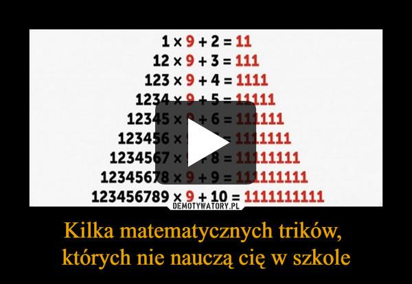Kilka matematycznych trików, których nie nauczą cię w szkole –