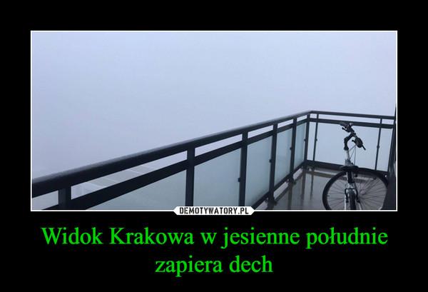 Widok Krakowa w jesienne południe zapiera dech –