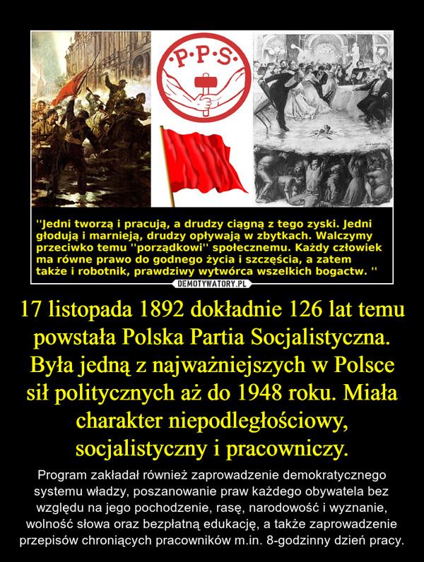 7ff48c471d 17 listopada 1892 dokładnie 126 lat temu powstała Polska Partia  Socjalistyczna. Była jedną z najważniejszych w Polsce sił politycznych aż  do 1948 roku.
