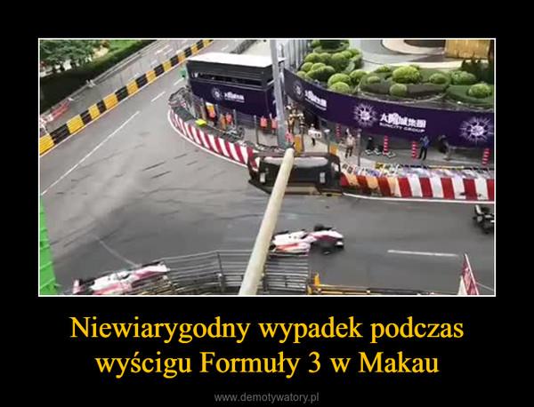 Niewiarygodny wypadek podczas wyścigu Formuły 3 w Makau –