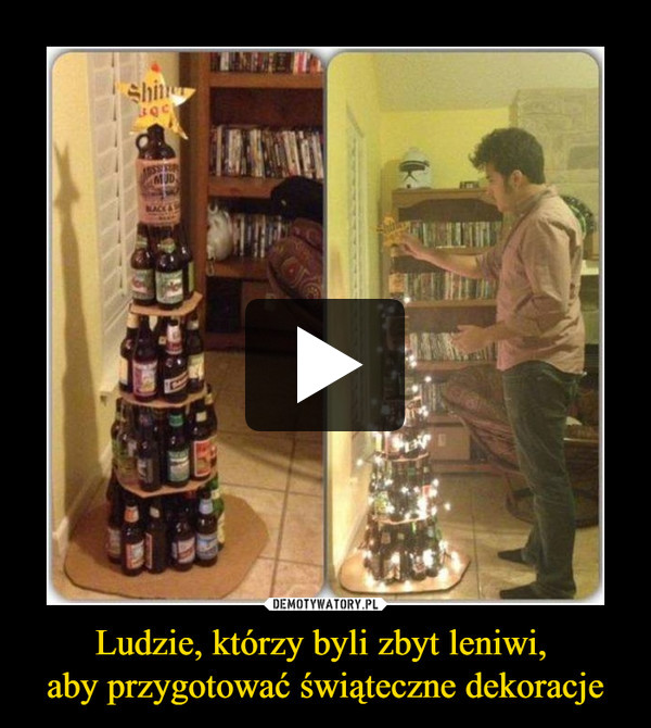 Ludzie, którzy byli zbyt leniwi, aby przygotować świąteczne dekoracje –