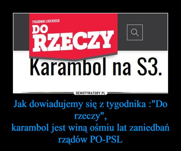 """Jak dowiadujemy się z tygodnika :""""Do rzeczy"""",karambol jest winą ośmiu lat zaniedbań rządów PO-PSL –"""