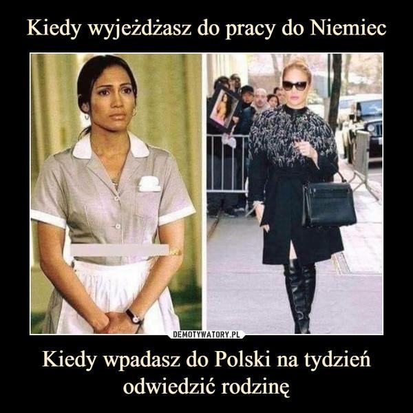 Kiedy wpadasz do Polski na tydzień odwiedzić rodzinę –