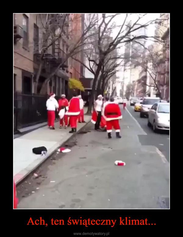 Ach, ten świąteczny klimat... –
