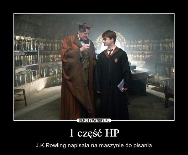 1 część HP – J.K.Rowling napisała na maszynie do pisania