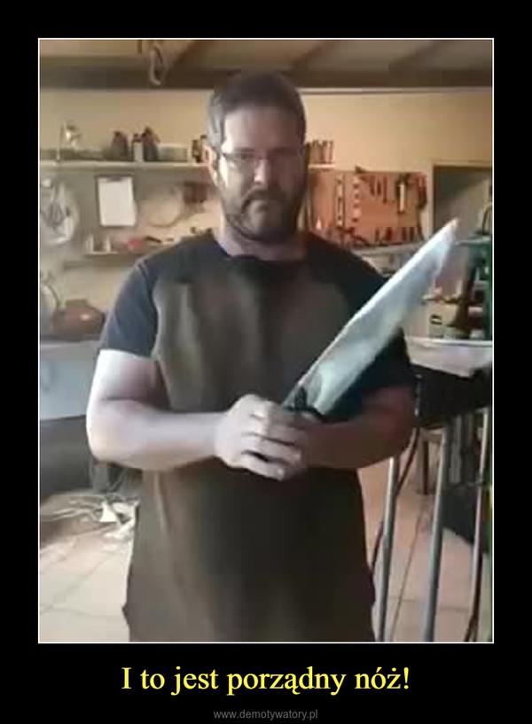 I to jest porządny nóż! –